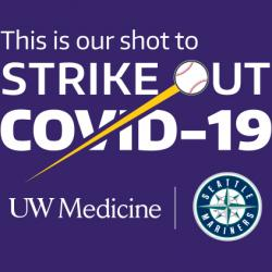 """strike out COVID-19"" text with Mariners and UW Medicine logos"
